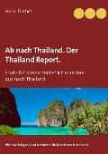Ab nach Thailand. Der Thailand Report. - Heinz Duthel
