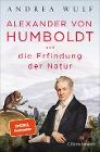 [Andrea Wulf: Alexander von Humboldt und die Erfindung der Natur]