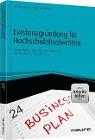 [Bernhard Plum, Michael Gehrer, Jürgen Schmidt: Existenzgründung für Hochschulabsolventen - inkl. Arbeitshilfen online]