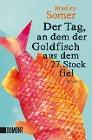 [Bradley Somer: Der Tag, an dem der Goldfisch aus dem 27. Stock fiel]