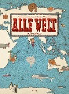 [Aleksandra Mizielinska, Daniel Mizielinski: Alle Welt. Das Landkartenbuch]