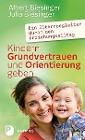 [Albert Biesinger, Julia Biesinger: Kindern Grundvertrauen und Orientierung geben]