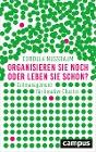 [Cordula Nussbaum: Organisieren Sie noch oder leben Sie schon?]