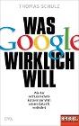 [Thomas Schulz: Was Google wirklich will]