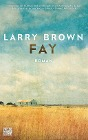 [Larry Brown: Fay]