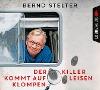 [Bernd Stelter: Der Killer kommt auf leisen Klompen]