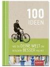[100 Ideen wie du deine Welt ein bisschen besser machst]