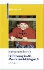 [Ingeborg Hedderich: Einführung in die Montessori-Pädagogik]