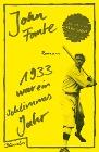 [John Fante: 1933 war ein schlimmes Jahr]