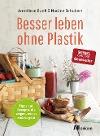 [Anneliese Bunk, Nadine Schubert: Besser leben ohne Plastik]