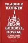 [Wladimir Kaminer: Goodbye, Moskau]