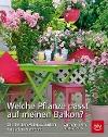 [Dorothée Waechter: Welche Pflanze passt auf meinen Balkon?]