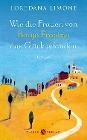 [Loredana Limone: Wie die Frauen von Borgo Propizio das Glück erfanden]