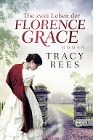 [Tracy Rees: Die zwei Leben der Florence Grace]