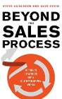 [Steve Andersen, Dave Stein: Beyond the Sales Process: 12 Proven Strategies for a Customer-Driven World]