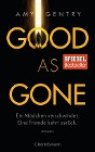 [Amy Gentry: Good as Gone]