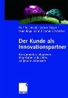[Ralf Reichwald, Anton Meyer, Marc Engelmann, Dominik Walcher: Der Kunde als Innovationspartner]