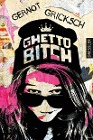 [Gernot Gricksch: Ghetto Bitch]