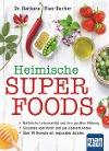 [Barbara Rias-Bucher: Heimische Superfoods]