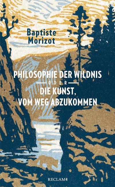 Philosophie der Wildnis oder Die Kunst, vom Weg abzukommen