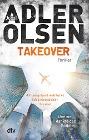 [Jussi Adler-Olsen: TAKEOVER. Und sie dankte den Göttern ...]