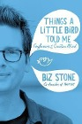 [Biz Stone: Things a Little Bird Told Me: Confessions of the Creative Mind]
