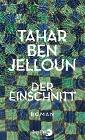 [Tahar Ben Jelloun: Der Einschnitt]