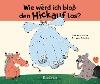 [Barbara Schmidt: Wie werd ich bloß den Hickauf los?]