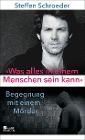 [Steffen Schroeder: «Was alles in einem Menschen sein kann»]