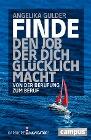 [Angelika Gulder: Finde den Job, der dich glücklich macht]
