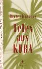 [Rachel Kushner: Telex aus Kuba]