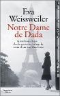 [Eva Weissweiler: Notre Dame de Dada]