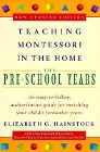 [Elizabeth G. Hainstock, Lee Havis: Teaching Montessori in the Home: Pre-School Years: The Pre-School Years]