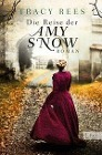 [Tracy Rees: Die Reise der Amy Snow]
