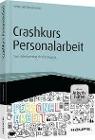[Heike Höf-Bausenwein: Crashkurs Personalarbeit - inkl. Arbeitshilfen online]