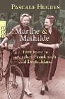 [Pascale Hugues: Marthe und Mathilde]