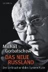 [Michail Gorbatschow: Das neue Russland]