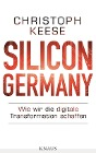 [Christoph Keese: Silicon Germany]