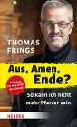 [Thomas Frings: Aus, Amen, Ende?]