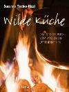 [Susanne Fischer-Rizzi: Wilde Küche]
