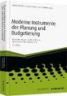 [Ronald Gleich, Siegfried Gänßlen, Michael Kappes, Udo Kraus, Jörg Leyk: Moderne Instrumente der Planung und Budgetierung]