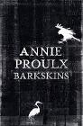 [Annie Proulx: Barkskins]